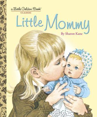 Little Mommy By Kane, Sharon/ Kane, Sharon (ILT)