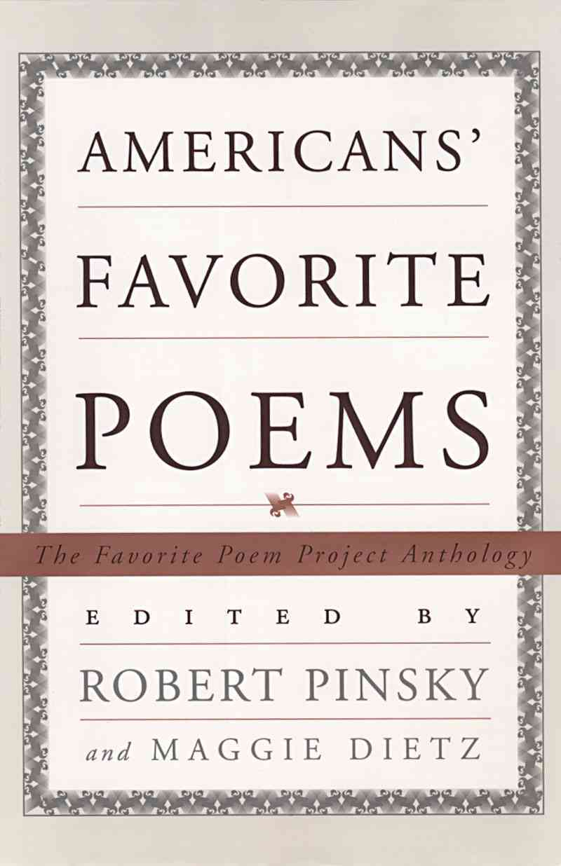 American's Favorite Poems By Pinsky, Robert (EDT)/ Pinsky, Robert/ Dietz, Maggie (EDT)/ Favorite Poem Project (U. S.)