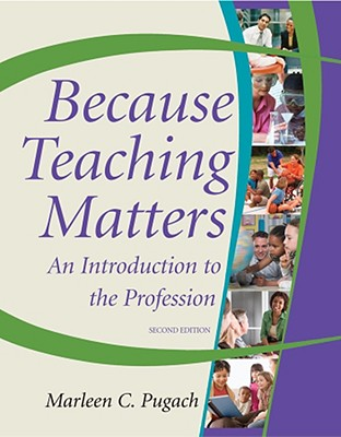 Because Teaching Matters By Pugach, Marleen C.