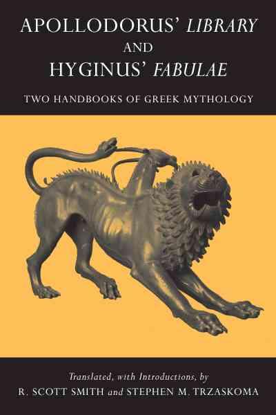 Apollodorus' Library and Hyginus' Fabulae By Smith, R. Scott (TRN)/ Trzaskoma, Stephen M. (TRN)