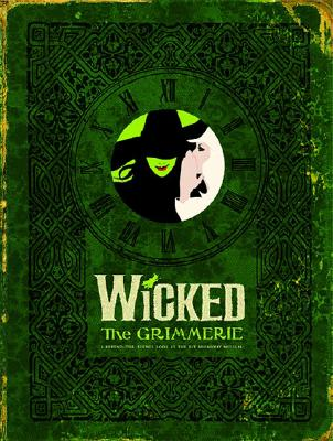 Wicked The Grimmerie By Cote, David/ Marcus, Joan/ Schwartz, Stephen/ Holzman, Winnie