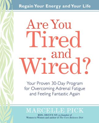 Are You Tired and Wired? By Pick, Marcelle