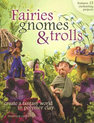 Fairies Gnomes & Trolls By Carlson, Maureen