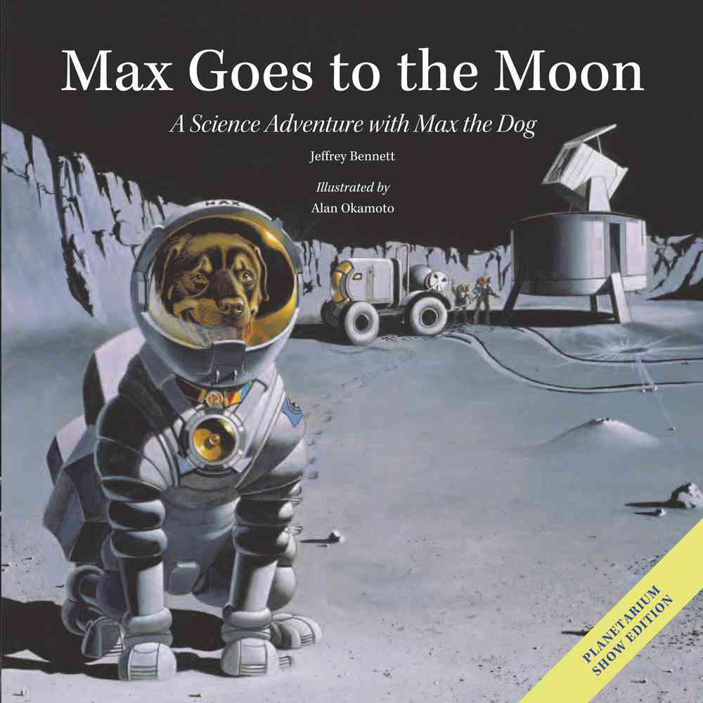 Max Goes to the Moon By Bennett, Jeffrey